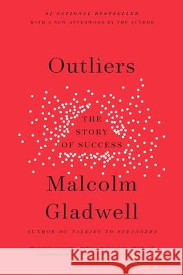 Outliers: The Story of Success Malcolm Gladwell 9780316017930 Back Bay Books - książka