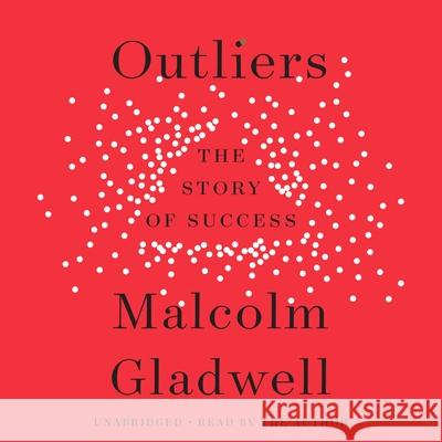 Outliers: The Story of Success - audiobook Malcolm Gladwell 9781600243912 Hachette Audio - książka