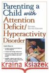 Parenting a Child with Attention Deficit/Hyperactivity Disorder Nancy S. Boyles Boyles                                   Darlene Contadino 9780737302578 McGraw-Hill Companies