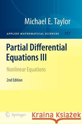 Partial Differential Equations III : Nonlinear Equations Michael E. Taylor 9781461427414 Springer - książka