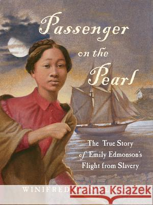 Passenger on the Pearl: The True Story of Emily Edmonson's Flight from Slavery Winifred Conkling 9781616201968 Algonquin Books of Chapel Hill - książka