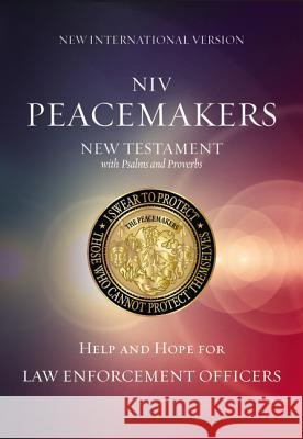 Peacemakers New Testament with Psalms and Proverbs-NIV: Help and Hope for Law Enforcement Officers  9780310081173 Zondervan - książka
