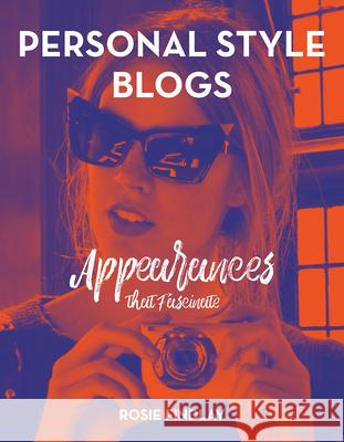 Personal Style Blogs: Appearances That Fascinate Rosie Findlay 9781783208340 Intellect (UK) - książka