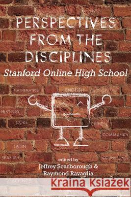Perspectives from the Disciplines: Stanford Online High School Jeffrey Scarborough Raymond Ravaglia 9781575867403 Center for the Study of Language and Informat - książka