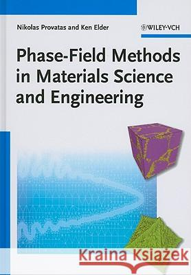Phase-Field Methods in Materials Science and Engineering Nikolas Provatas Ken Elder  9783527407477  - książka