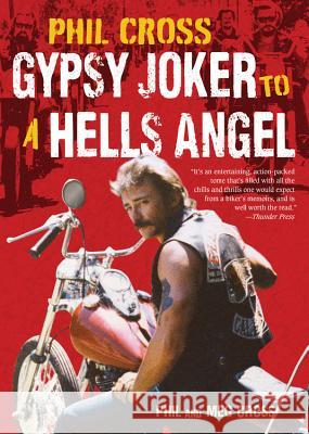 Phil Cross: Gypsy Joker to a Hells Angel Phil Cross Meg Cross 9780760351970 Motorbooks International - książka