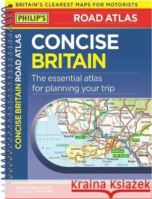 Philip's Concise Atlas Britain : Spiral A5 Philip's Maps 9781849075077 Octopus Publishing Group - książka