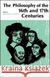 Philosophy of the Sixteenth and Seventeenth Centuries Richard H. Popkin Richard H. Popkin 9780029254905 Free Press
