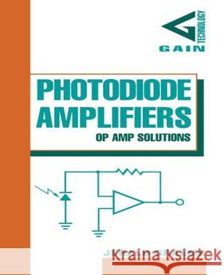 Photodiode Amplifiers: Op Amp Solutions Jerald Graeme 9780070242470 McGraw-Hill Professional Publishing - książka