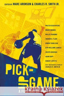 Pick-Up Game: A Full Day of Full Court Various                                  Marc Aronson Charles R. Smit 9780763660680 Candlewick Press (MA) - książka