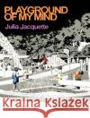 Playground of My Mind Julia Jacquette 9783791356501 Prestel Publishing
