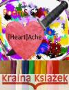 Poems 63 - [Heart]ache