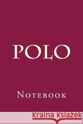 Polo: Notebook Wild Pages Press 9781976499289 Createspace Independent Publishing Platform - książka
