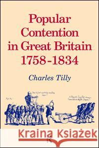 Popular Contention in Great Britain, 1758-1834 Charles Tilly 9781138467811 Routledge - książka