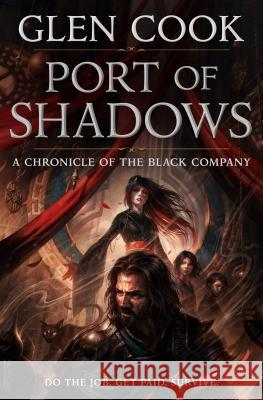 Port of Shadows: A Chronicle of the Black Company Glen Cook 9781250174574 Tor Books - książka
