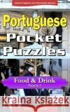 Portugese Pocket Puzzles - Food & Drink - Volume 5: A Collection of Puzzles and Quizzes to Aid Your Language Learning Erik Zidowecki 9781545134603 Createspace Independent Publishing Platform
