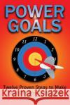 Power Goals: Twelve Proven Steps to Make Your Dreams Come True Kenn Renner 9781466468825 Createspace