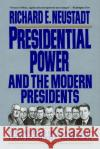Presidential Power and the Modern Presidents: The Politics of Leadership from Roosevelt to Reagan Richard E. Neustadt 9780029227961 Free Press