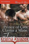 Prince of Cats Claims a Mate or Two [Milson Valley 1] (Siren Publishing Menage and More Manlove) Jo Penn 9781640100800 Siren Publishing