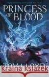 Princess of Blood Book Two of The God Fragments Lloyd, Tom 9781473213203