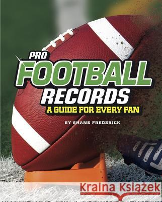 Pro Football Records: A Guide for Every Fan Shane Frederick 9781543559330 Compass Point Books - książka
