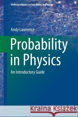 Probability in Physics : An Introductory Guide Andy Lawrence 9783030045425 Springer - książka