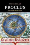 Proclus: An Introduction Radek Chlup 9781316628850 Cambridge University Press