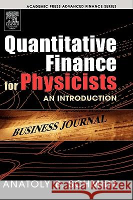 Quantitative Finance for Physicists: An Introduction Anatoly B. Schmidt 9780120884643 Academic Press - książka