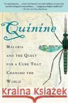 Quinine: Malaria and the Quest for a Cure That Changed the World Fiammetta Rocco 9780060959005 Harper Perennial