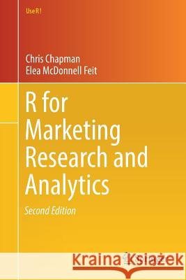 R For Marketing Research and Analytics Chris Chapman Elanor Feit 9783030143152 Springer - książka