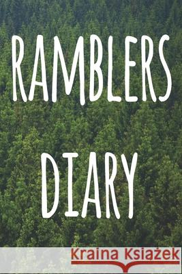 Ramblers Diary: The perfect to record your hiking adventures! Ideal gift for the hiker in your life! Cnyto Hikin 9781691004706 Independently Published - książka
