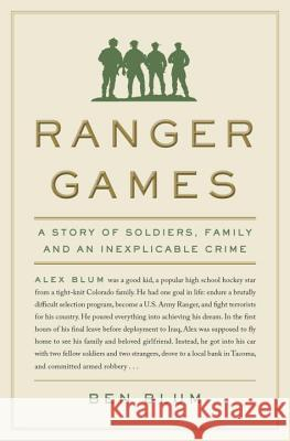 Ranger Games: A Story of Soldiers, Family and an Inexplicable Crime Ben Blum 9780385538435 Doubleday Books - książka