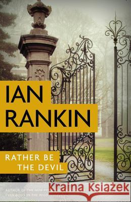 Rather Be the Devil Ian Rankin 9780316342575 Little Brown and Company - książka
