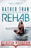 Rather Than Rehab: Quit Bulimia & Upgrade Your Life Lori Losch 9781683505495 Morgan James Publishing