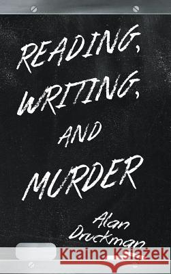 Reading, Writing, and Murder Alan Druckman 9781643509082 Page Publishing, Inc. - książka