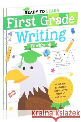 Ready to Learn: First Grade Writing Workbook Editors of Silver Dolphin Books 9781645173304 Silver Dolphin Books - książka