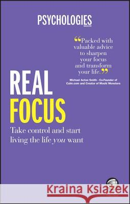 Real Focus: Take Control and Start Living the Life You Want   9780857086600 CAPSTONE - książka