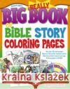 Really Big Book of Bible Story Coloring Pages [With CDROM] Gospel Light 9780830743872 Gospel Light Publishing