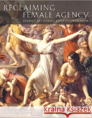 Reclaiming Female Agency: Feminist Art History After Postmodernism Norma Broude Mary D. Garrard Norma Broude 9780520242524 University of California Press - książka