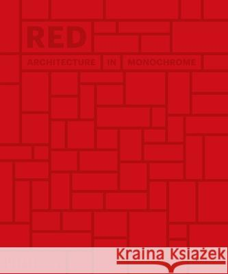 Red: Architecture in Monochrome Phaidon Press 9780714876832 Phaidon Press - książka