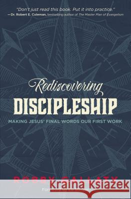 Rediscovering Discipleship : Making Jesus' Final Words Our First Work Robby F. Gallaty 9780310521280 Zondervan - książka