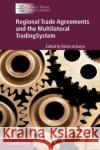 Regional Trade Agreements and the Multilateral Trading System Rohini Acharya   9781107161641 Cambridge University Press