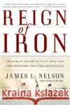 Reign of Iron: The Story of the First Battling Ironclads, the Monitor and the Merrimack