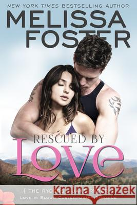 Rescued by Love (Love in Bloom: The Ryders): Jake Ryder Melissa Foster 9781941480571 Everafter Romance - książka