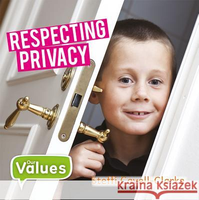 Respecting Privacy Steffi Cavell-Clarke 9780778754497 Crabtree Publishing Company - książka