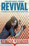 Revival Volume 6: Thy Loyal Sons & Daughters Tim Seeley Mike Norton 9781632154729 Image Comics