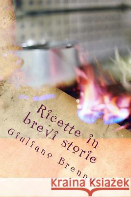 Ricette in Brevi Storie Giuliano Brenna 9781533042231 Createspace Independent Publishing Platform - książka