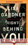 Right Behind You - audiobook Lisa Gardner 9781480598751 Brilliance Audio