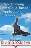 Risk Thinking for Cloud-Based Application Services Eric Bauer 9781138035249 Auerbach Publications
