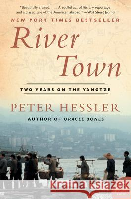 River Town: Two Years on the Yangtze Peter Hessler 9780060855024 Harper Perennial - książka